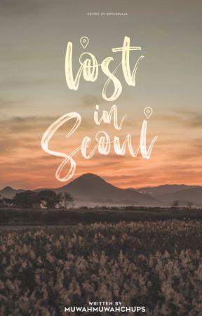 Lost In Seoul (Chaebol Series #1) by MuwahMuwahChups