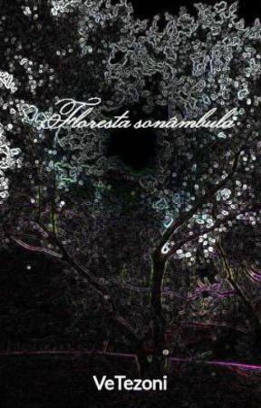 Floresta sonâmbula by VeTezoni