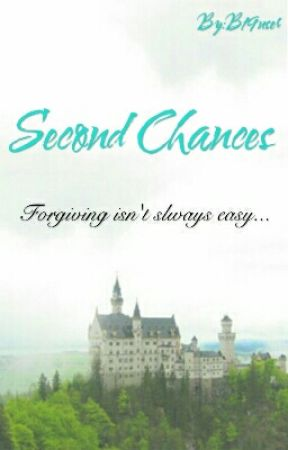 SECOND CHANCES - Forgiving Isn't Always Easy by B19user