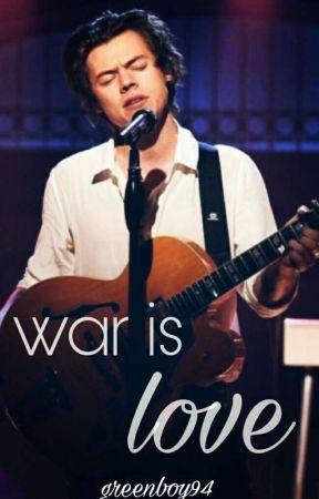 War is Love  by greenboy94