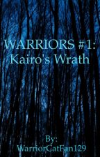 Warriors: #1 Kairo's Wrath  by WarriorCatsarebae16