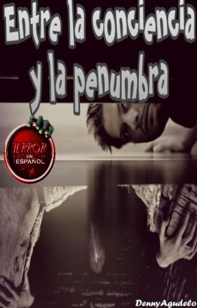 Entre La Conciencia y La Penumbra by DennyAgudelo