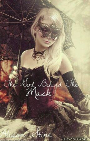 The Girl Behind The Mask by AlisonStine