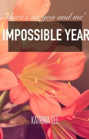 Impossible Year by thisiskatrina