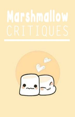 Marshmallow Critiques [OPEN] by _SilverSpider_