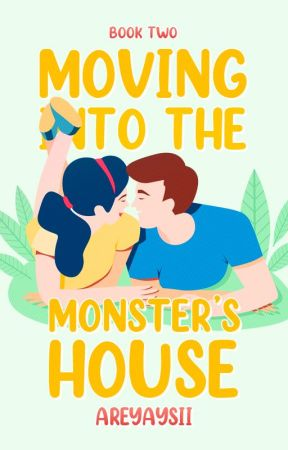 Moving Into the Monster's House by areyaysii