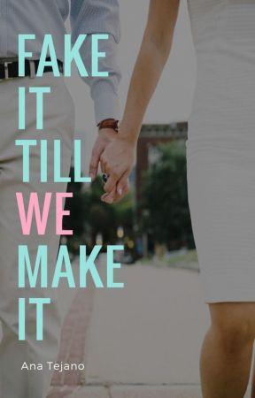 Fake It Till We Make It by anatejano