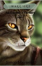 Warriors: An Enemy's Victory #1, Fanfiction by OblivionEchos