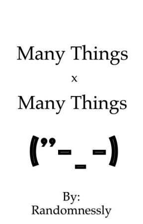 Many Things x Many Things by Randomnessly