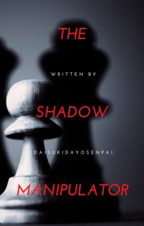 The Shadow Manipulator by DaisukiDayoSenpai