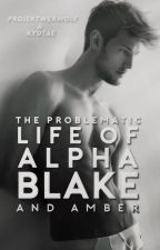 The problematic life of alpha Blake and Amber by ProjektWerwolf