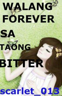 Walang Forever Sa taong BITTER  (Short Story)   COMPLETE   cover