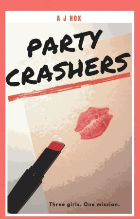 Party Crashers  [Watty Award Winner 2012] by Jonaaaa