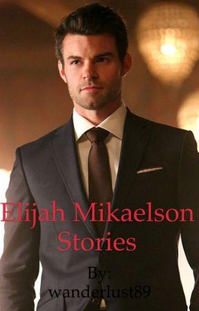 Elijah Mikaelson Stories by wanderlust89