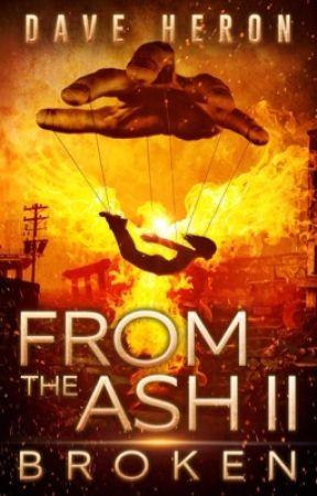 From the Ash II: Broken by Truevendetta