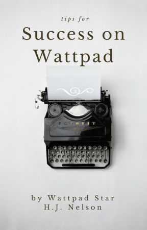 Tips for Success on Wattpad by hjnelson