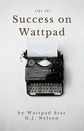 Tips for Success on Wattpad