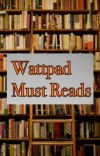 Wattpad Must Reads cover
