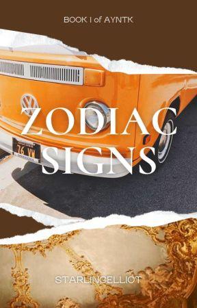 Zodiac Signs; AYNTK ✔️ by alexameet