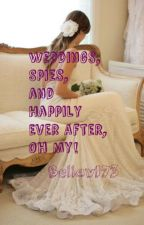 Weddings, Spies, and Happy Ever After, Oh My! (Short Story) by bellav173