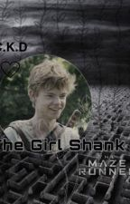 The Girl Shank {Newt x Reader} by lvser_beanie