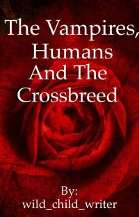 The vampires, humans and The crossbreed cover