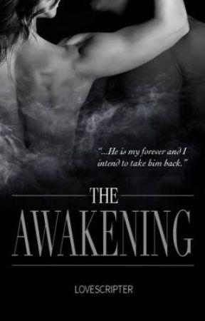 The Awakening  by LoveScripter