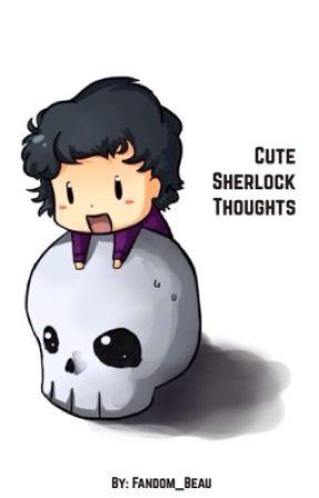 Cute Sherlock thoughts by Fandom_beau