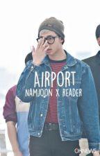 Airport//Namjoon x reader by myangelyoongi