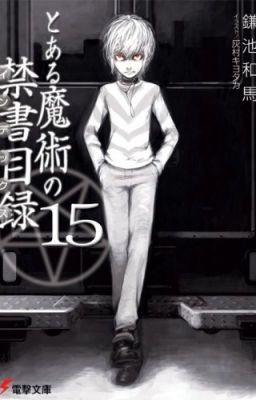Đọc truyện To Aru Majutsu no Index Tập 15: Battle Royal