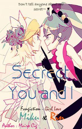 [ Fanfic ] [ MiRin ] Bí mật, Em và Tôi by cigmint_02