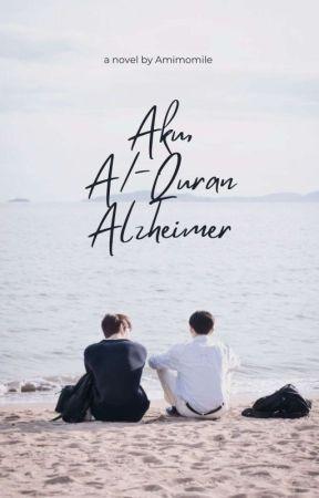Aku, Al-Quran & Alzheimer by madani_
