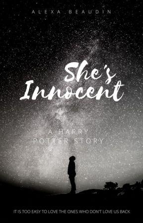 She's Innocent - HARRY POTTER by Slytherclaw_Bitch