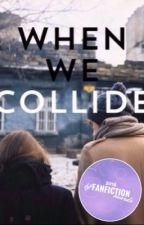when we collide ✰ l.h. by fluffycashton