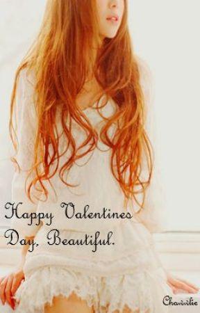 Happy Valentines Day, Beautiful. by Cyaski