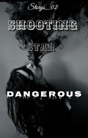 Shooting Star - Dangerous by deaktiviert0510