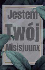 Jestem Twój by Alisisjuunx