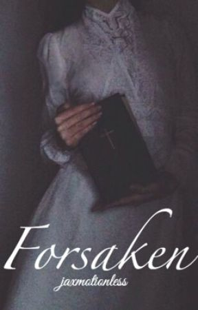 Forsaken [Penny Dreadful Fanfiction || Victor Frankenstein] by jaxmotionless