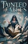 Tainted Fables cover