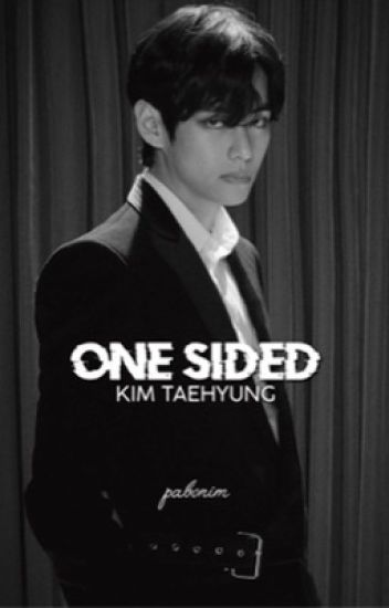 ONE SIDED || K. TAEHYUNG ✓