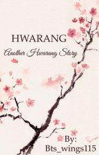 Hwarang: Another Hwarang Story by Bts_wings115