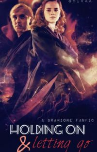 Holding on and letting go- Dramione cover