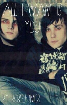 All I Want is You // Frerard by bobleftmcr