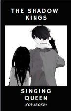 The Shadow Kings Singing Queen by Novarose7
