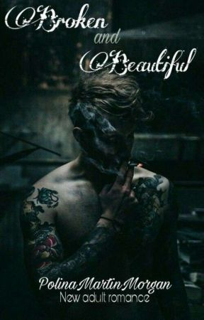 Broken and Beautiful [Kingx #2] [Wattys2018] by BailyNorton