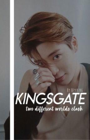 KINGSGATE. applyfic [closed] by bfyixing