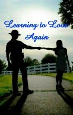 Learning to Love Again by rodeoforever