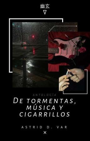 De tormentas, música y cigarrillos by rottendust