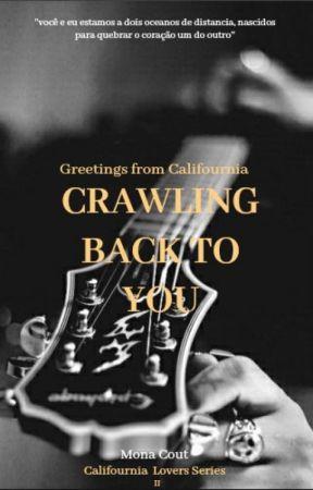 CRAWLING BACK TO YOU (NOVA VERSÃO) by monacout