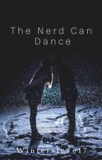 The Nerd Can Dance by WintersLove17